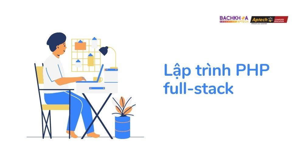 Cánh cửa sự nghiệp luôn rộng mở với lập trình viên PHP full-stack