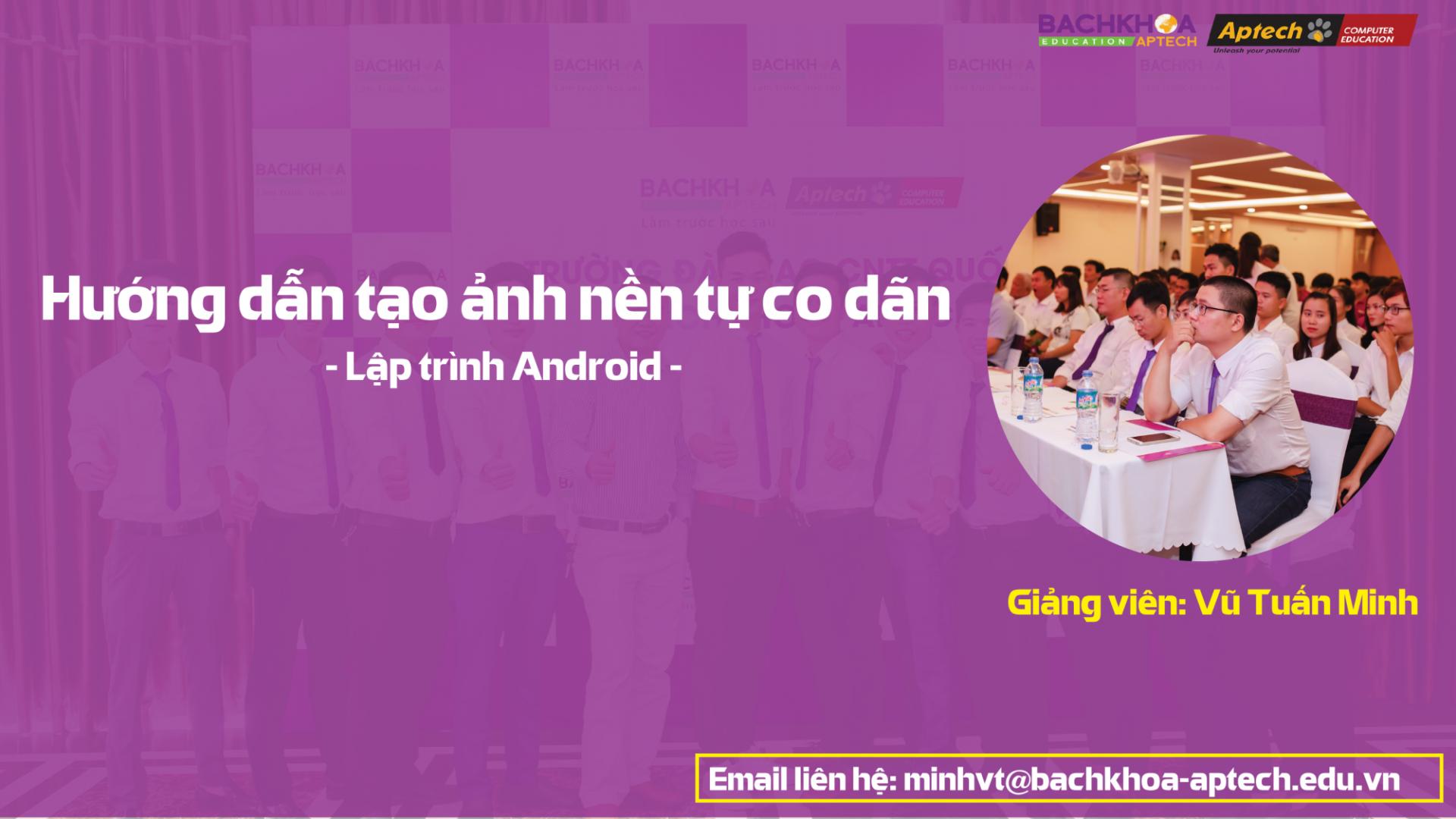 [Android] Hướng dẫn tạo ảnh nền tự co dãn