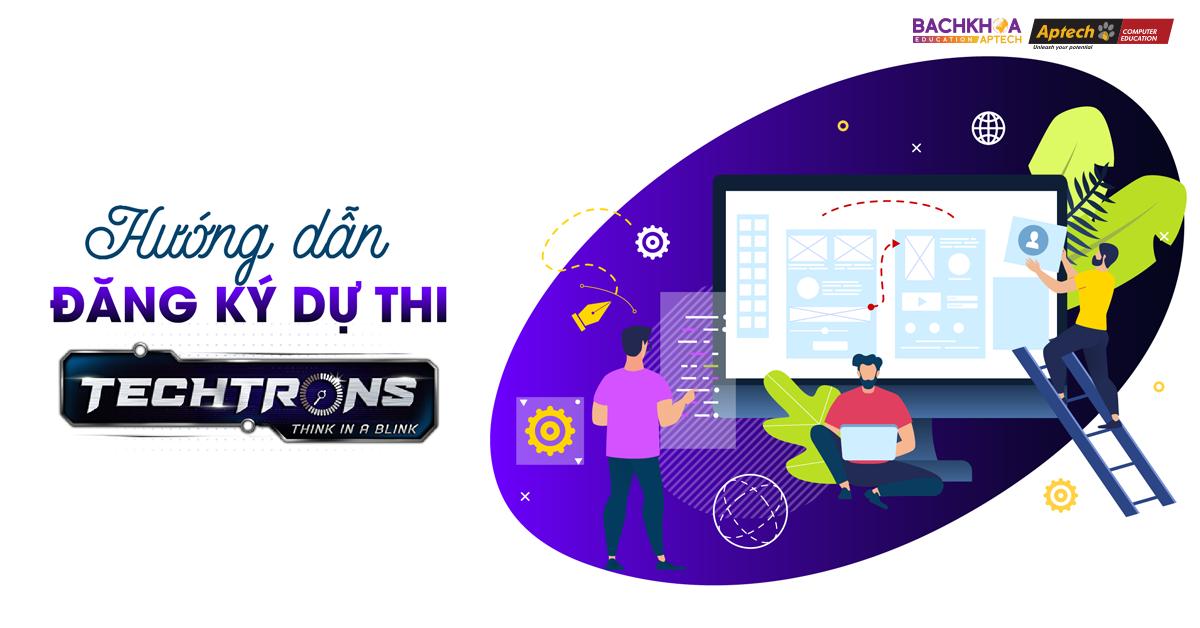 Hướng dẫn đăng ký dự thi TECHTRONS